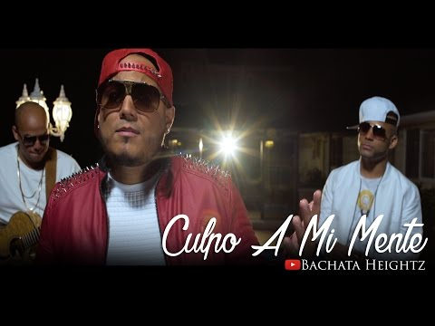 Bachata Heightz - Culpo A Mi Mente (Official Music Video)