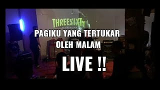 Threesixty - Pagiku Yang Tertukar Oleh Malam | Live !! Hardwired #threesixty #live