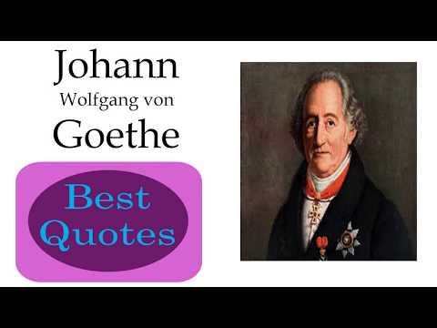 best 10 Quotes of Johann Wolfgang von Goethe