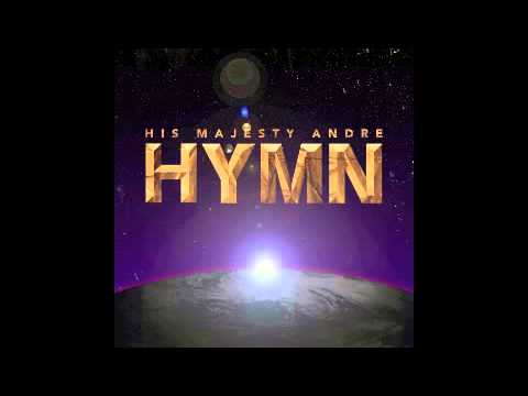 Hymn - His Majesty Andre (Radio Edit)