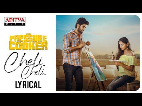 cheli-cheli-lyrical-video-|-pressure-cooker-movie-|-sunil-kasyap-|-kailesh-kher