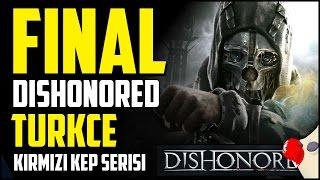 DISHONORED #28 Final (Türkçe Altyazılı) (60FPS)