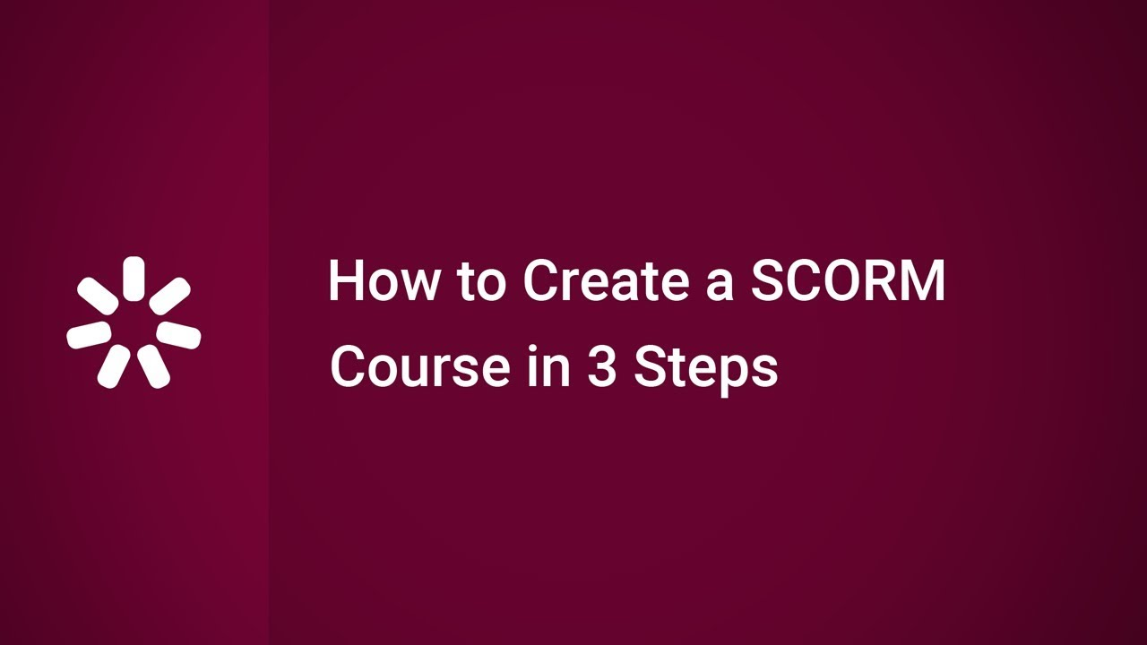 How To Create A SCORM Course In 3 Steps