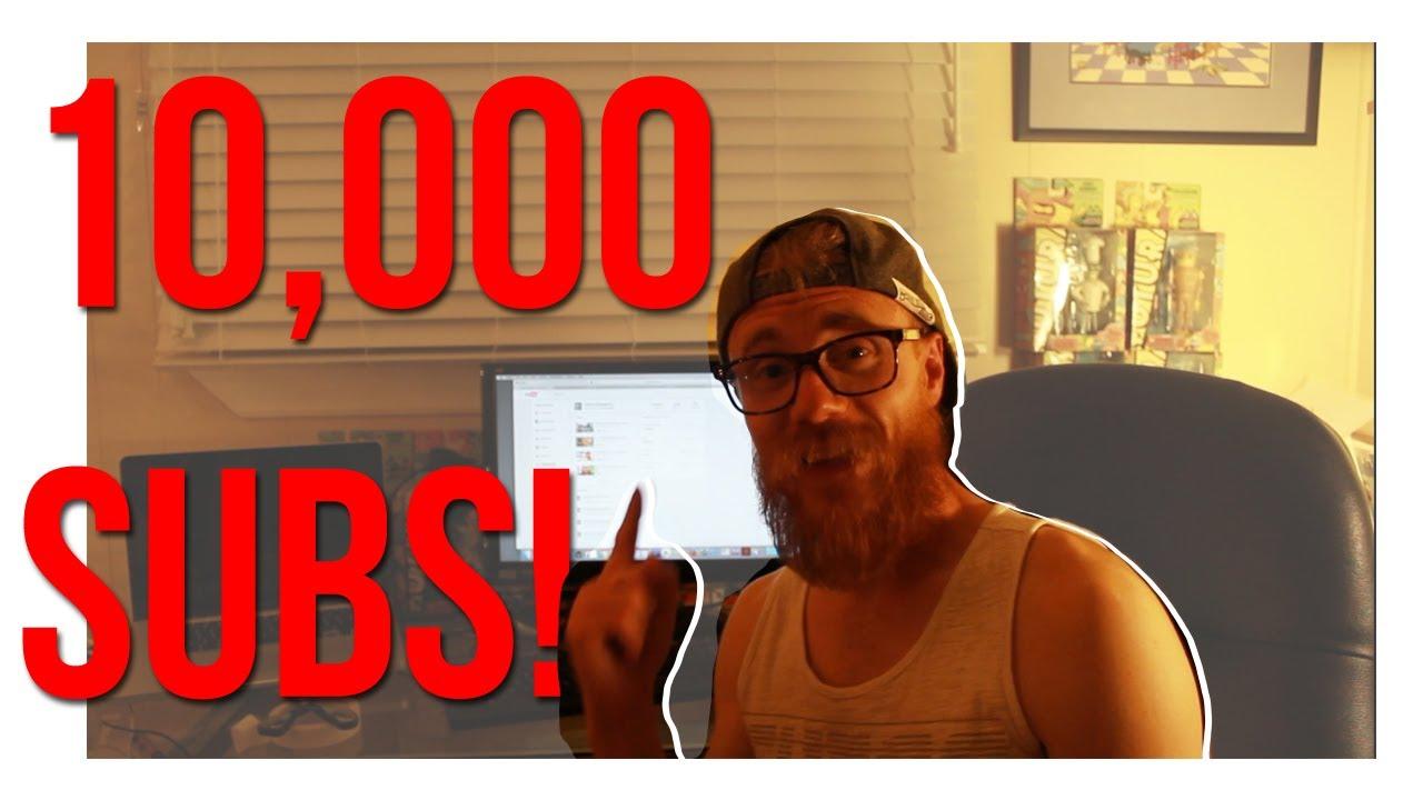 10,000 Subscribers!!!! - YouTube