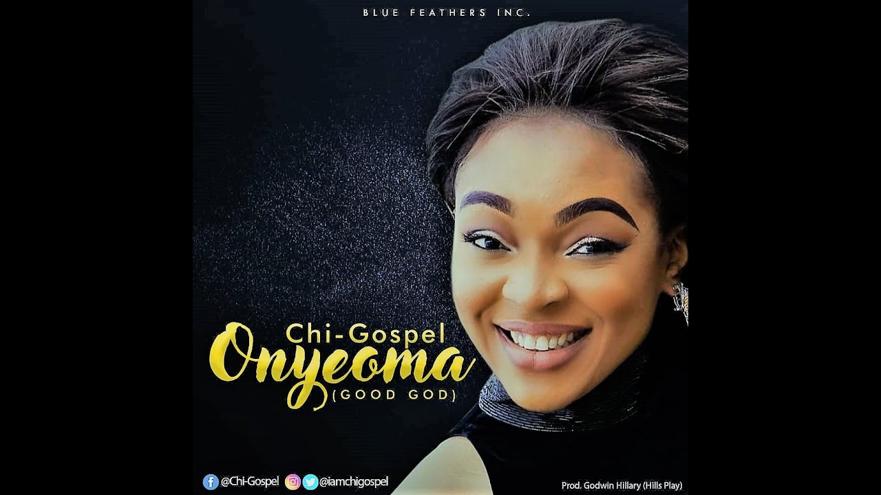 DOWNLOAD: Chi-Gospel – Onyeoma (Good God) | 360Nobs com
