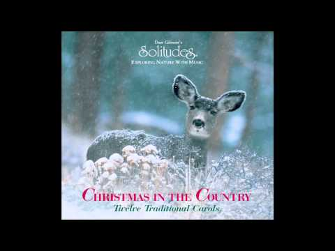 Christmas in the Country - Dan Gibson's Solitudes
