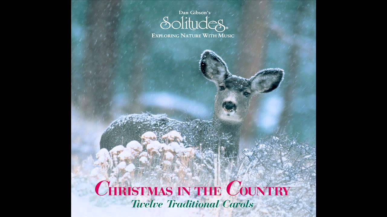 Christmas in the Country - Dan Gibson's Solitudes - YouTube