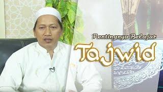 Tajwid Time: Pentingnya Belajar Tajwid_Ust. Hasbin Abdurrahim, S Pd.I