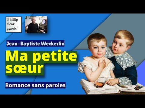 Jean-Baptiste Weckerlin : Ma petite Soeur , Romance sans Paroles