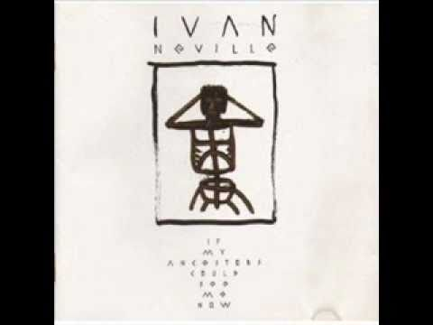 Ivan Neville - Another day's Gone By
