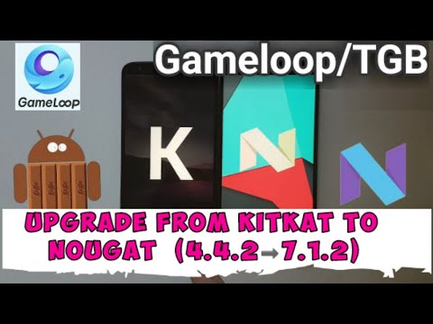 Upgrade Gameloop From Android KitKat(4.4.2) To Nougat  (7.1.2) | 1st Step To Stream Without Any App