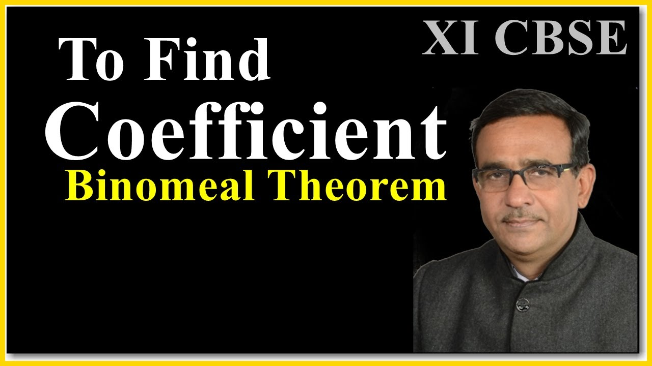 binomial theorem class 11 find the coefficient in the expansion of  R B Classes