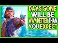 DAYS GONE WILL BE WAY BETTER THAN YOU EXPECT