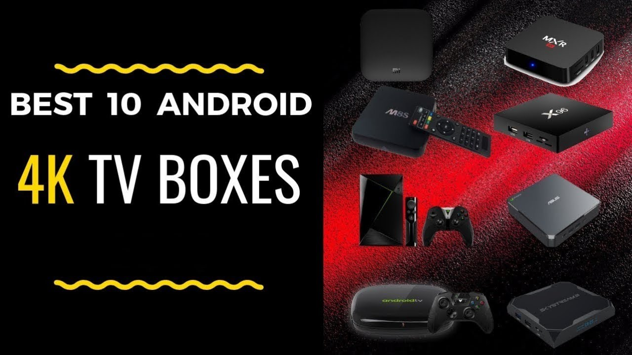 The Best 10 Android 4K TV Boxes 2019 You Must Have 👍 - Bitinvader