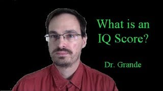 What is an IQ Score (Intelligence Quotient)?