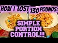 HOW I LOST 130 POUNDS with SIMPLE PORTION CONTROL!!!