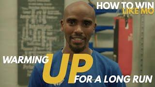 Warming Up For a Long Run | How to Win Like Mo | Mo Farah