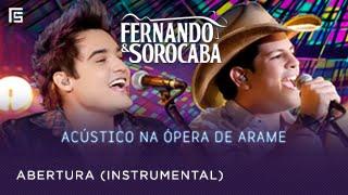 Fernando & Sorocaba - Abertura | Acústico na Ópera de Arame