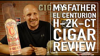 My Father El Centurion H-2K-CT Cigar Review