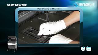 Stratasys Academy | PolyJet Desktop Series: Cleaning and Inspecting the Wiper Assembly