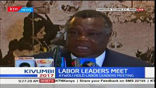 Francis Atwoli address labor leaders