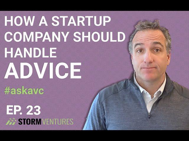 How a startup company should handle advice - AskAVC #23