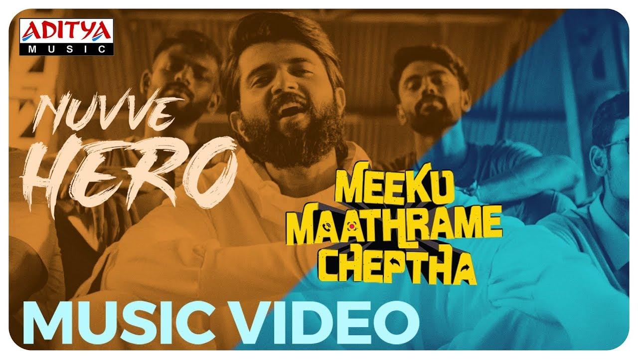 Nuvve Hero Music Video | Meeku Maathrame Cheptha | Vijay Devarakonda| Tharun Bhascker|Vani Bhojan