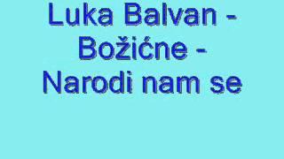 Duhovna Glazba: Luka Balvan - Božićne - Narodi nam se