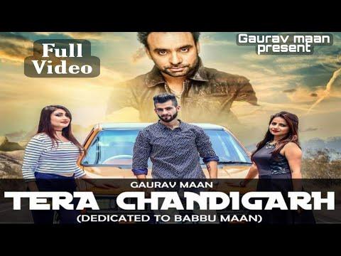 Gaurav maan -Tera Chandigarh Song On Babbu Maan