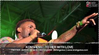 Konshens - To Her With Love [Intransit Riddim] Aug 2013