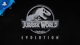Jurassic World Evolution - Gameplay Trailer | PS4