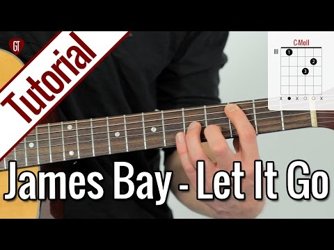 James Bay - Let It Go   Gitarren Tutorial Deutsch