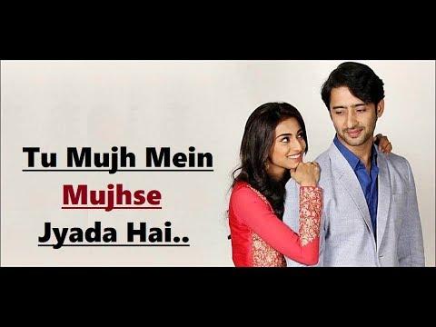 Tu Mujh Mein Mujhse Jyada Hai - Kuch Rang Pyar Ke Aise Bhi - Lyrics - TV Serial -Romantic Hindi Song