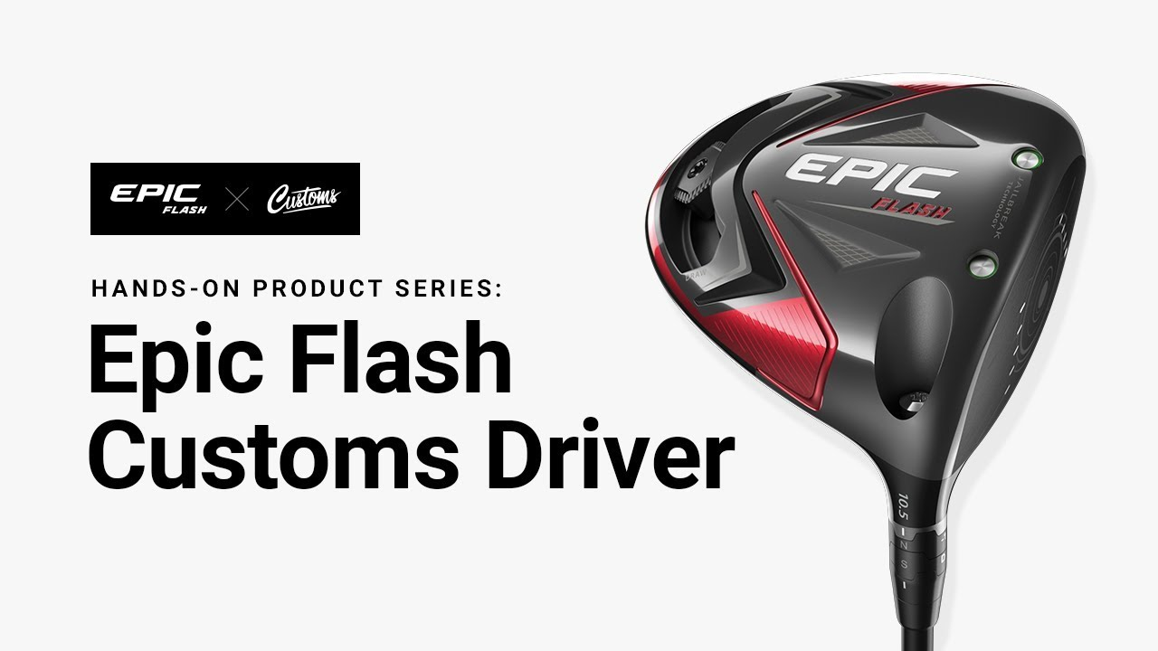 Callaway Epic Flash Custom Driver - 2019 ON SALE | Great