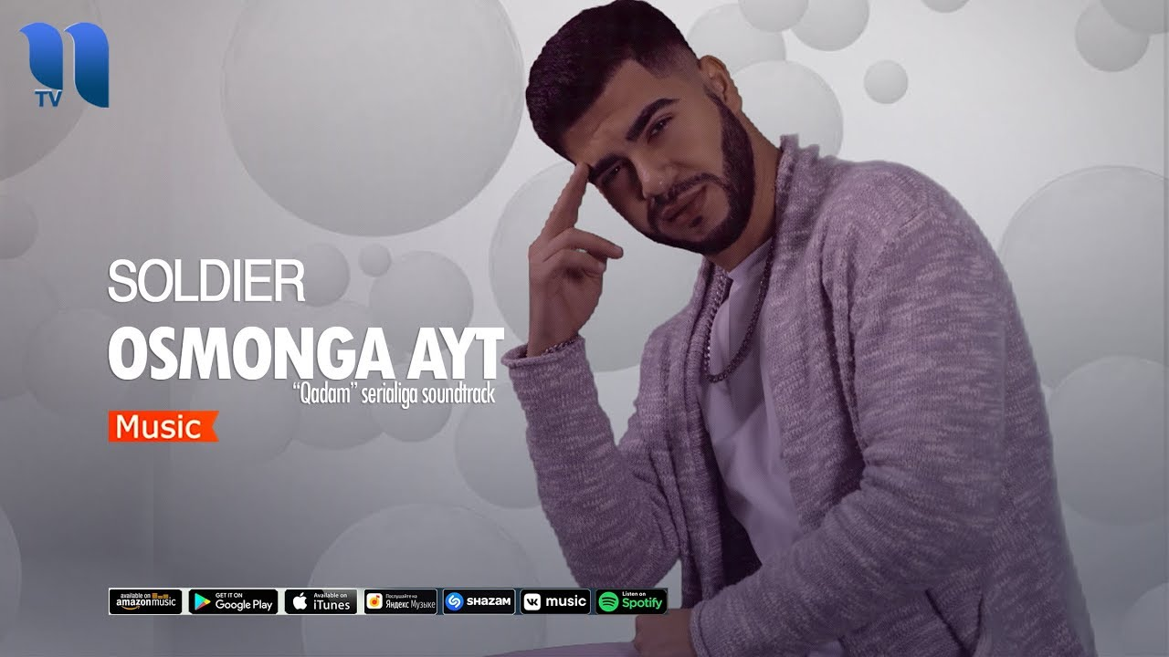 Soldier - Osmonga ayt | Солдиер - Осмонга айт(Qadam serialiga soundtrack)