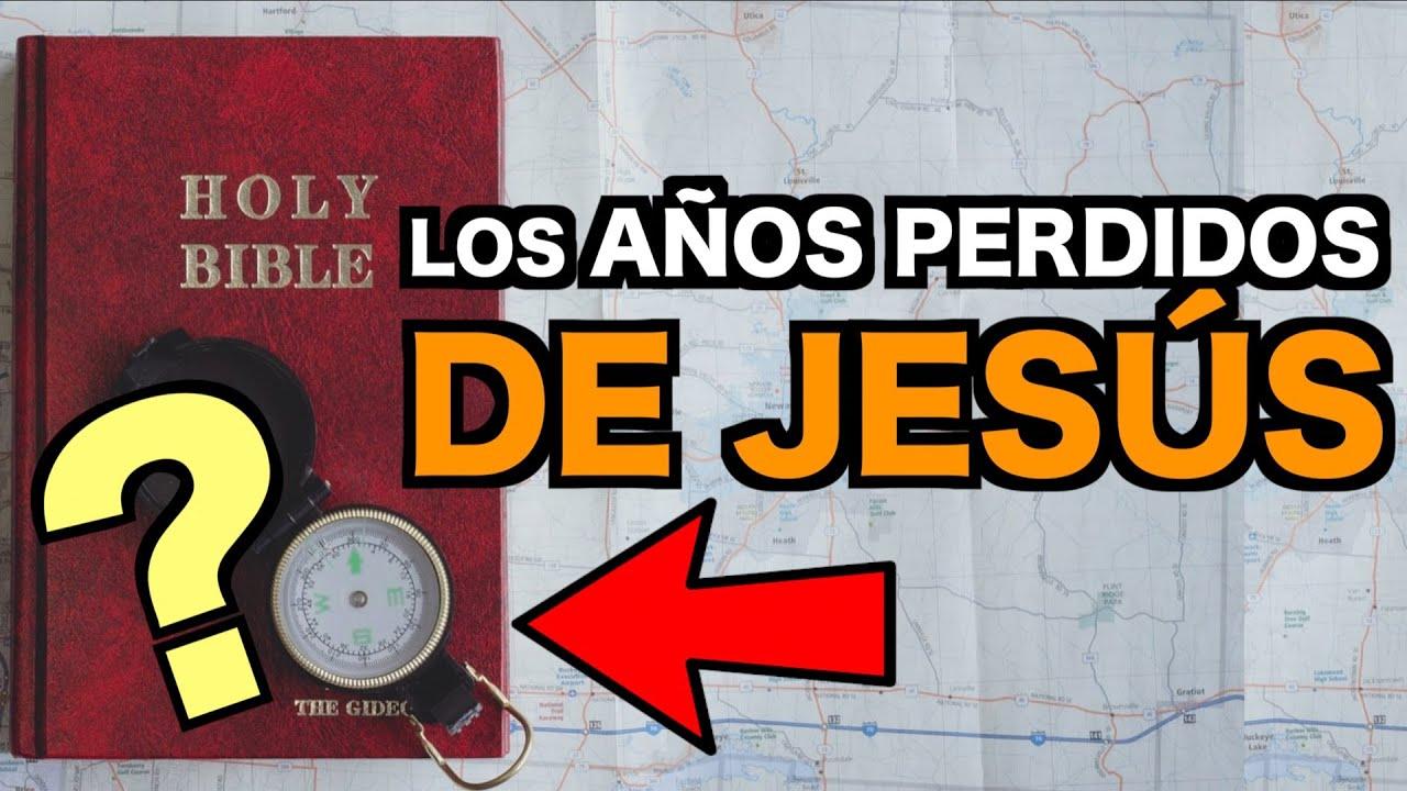 ¿Por qué La BIBLIA OCULTÓ Los llamados AÑOS PERDIDOS de JESÚS?