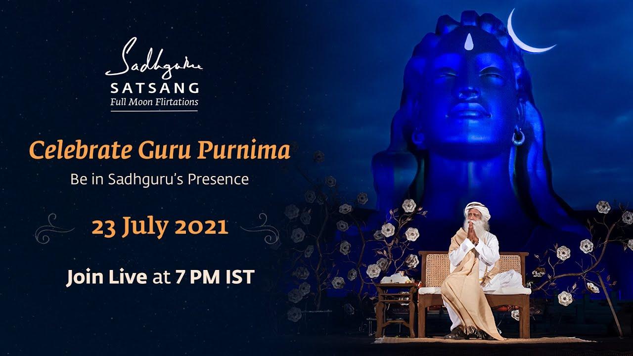 Celebrate Guru Purnima   Be in Sadhguru's Presence   23 July 2021   Join Live At 7 PM IST