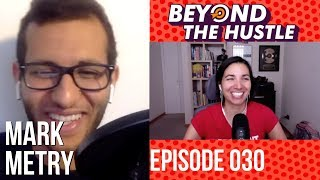 Interview With Mark Metry host of Humans 2.0 Podcast |#BTH 030