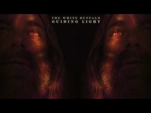 The White Buffalo – Guiding Light