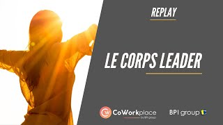 Replay : Le corps Leader