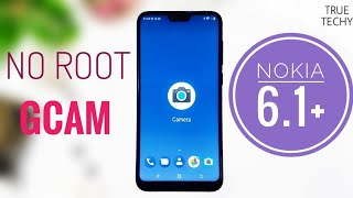 Nokia 6.1 Plus Google Camera Install Without Root,Camera 2 Api Enable,Portrait mode Review