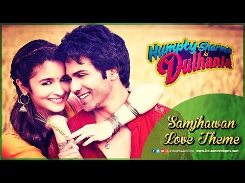 Samjhawan Love Theme | Humpty Sharma Ki Dulhania | IndianMovieBGMs