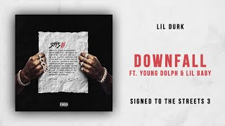 Lil Durk Downfall Ft. Young Dolph Lil Baby Signed to the Streets 3.mp3