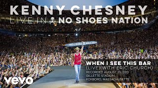 Kenny Chesney - When I See This Bar (Live With Eric Church) (Audio) YouTube Videos