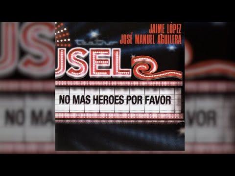 Jaime López & José Manuel Aguilera - No Más Héroes Por Favor (Full Album) [Official Audio]