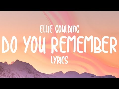 Ellie Goulding - Do You Remember (Lyrics)