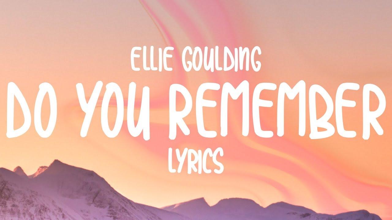Ellie Goulding Do You Remember Lyrics Ellie Goulding