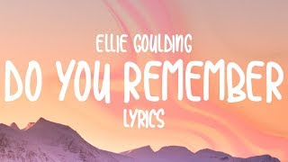 Gambar cover Ellie Goulding - Do You Remember (Lyrics)