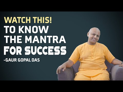 WATCH THIS TO KNOW THE  MANTRA FOR  SUCCESS   GAUR GOPAL DAS