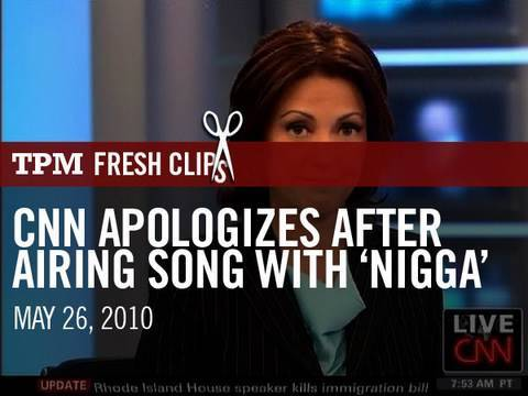 CNN Apologizes After Airing Song With Nigga